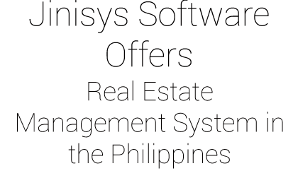 Jinisys-Software-offers-Real-Estate-Management-System-in-the-Philippines